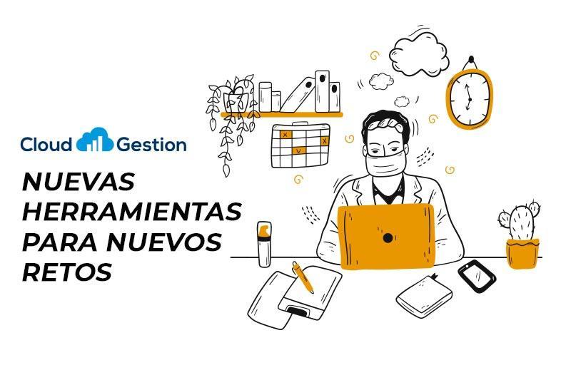 Cloud Gestion, nuevas herramientas de gestión para nuevos tiempos post-Covid18